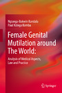 Female Genital Mutilation around The World: - Analysis of Medical Aspects, Law and Practice