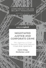 Negotiated Justice and Corporate Crime - The Legitimacy of Civil Recovery Orders and Deferred Prosecution Agreements