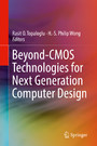 Beyond-CMOS Technologies for Next Generation Computer Design