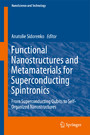 Functional Nanostructures and Metamaterials for Superconducting Spintronics - From Superconducting Qubits to Self-Organized Nanostructures