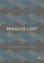 Paradox Lost - Logical Solutions to Ten Puzzles of Philosophy