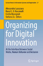 Organizing for Digital Innovation - At the Interface Between Social Media, Human Behavior and Inclusion