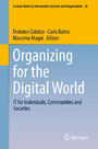 Organizing for the Digital World - IT for Individuals, Communities and Societies