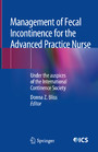 Management of Fecal Incontinence for the Advanced Practice Nurse - Under the auspices of the International Continence Society