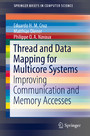 Thread and Data Mapping for Multicore Systems - Improving Communication and Memory Accesses