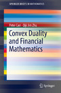Convex Duality and Financial Mathematics