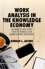 Work Analysis in the Knowledge Economy - Documenting What People Do in the Workplace for Human Resource Development