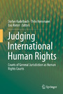 Judging International Human Rights - Courts of General Jurisdiction as Human Rights Courts