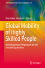 Global Mobility of Highly Skilled People - Multidisciplinary Perspectives on Self-initiated Expatriation