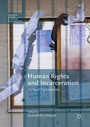 Human Rights and Incarceration - Critical Explorations