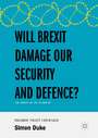 Will Brexit Damage our Security and Defence? - The Impact on the UK and EU