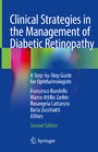 Clinical Strategies in the Management of Diabetic Retinopathy - A Step-by-Step Guide for Ophthalmologists