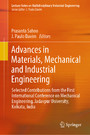 Advances in Materials, Mechanical and Industrial Engineering - Selected Contributions from the First International Conference on Mechanical Engineering, Jadavpur University, Kolkata, India