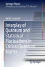 Interplay of Quantum and Statistical Fluctuations in Critical Quantum Matter