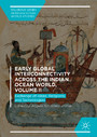 Early Global Interconnectivity across the Indian Ocean World, Volume II - Exchange of Ideas, Religions, and Technologies