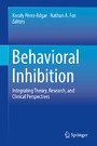 Behavioral Inhibition - Integrating Theory, Research, and Clinical Perspectives