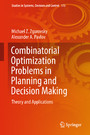 Combinatorial Optimization Problems in Planning and Decision Making - Theory and Applications