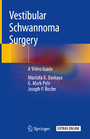 Vestibular Schwannoma Surgery - A Video Guide