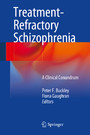 Treatment-Refractory Schizophrenia - A Clinical Conundrum