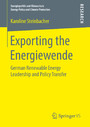 Exporting the Energiewende - German Renewable Energy Leadership and Policy Transfer