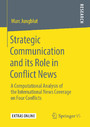 Strategic Communication and its Role in Conflict News - A Computational Analysis of the International News Coverage on Four Conflicts