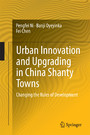 Urban Innovation and Upgrading in China Shanty Towns - Changing the Rules of Development