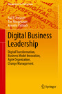 Digital Business Leadership - Digital Transformation, Business Model Innovation, Agile Organization, Change Management