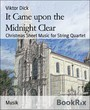 It Came upon the Midnight Clear - Christmas Sheet Music for String Quartet