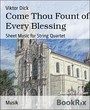 Come Thou Fount of Every Blessing - Sheet Music for String Quartet