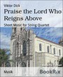 Praise the Lord Who Reigns Above - Sheet Music for String Quartet