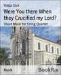 Were You there When they Crucified my Lord? - Sheet Music for String Quartet