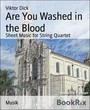 Are You Washed in the Blood - Sheet Music for String Quartet