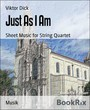 Just As I Am - Sheet Music for String Quartet