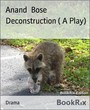 Deconstruction ( A Play)