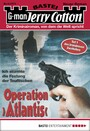 Jerry Cotton - Folge 2373 - Operation 'Atlantis