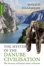 The Mystery of the Danube Civilisation - The discovery of Europe's oldest civilisation