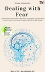 Dealing with Fear - Understand fears panic attacks & depressions, recognizize & overcome anxiety disorders, master crises & use opportunities with the right strategy