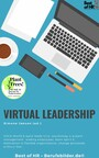 Virtual Leadership - VUCA-World & agile leadership, psychology & project management, leading employees, team spirit & motivation in flexible organisations, change processes without fear