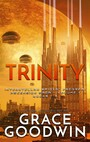 Trinity - Interstellar Brides® Program: Ascension Saga - Volume 1 Books 1-3