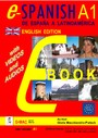 e- SPANISH A1: De España a Latinoamérica - E- Course and workbook with videos and audios integrated