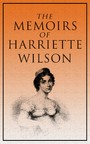 The Memoirs of Harriette Wilson