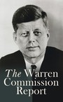The Warren Commission Report - Findings of President's Commission on the Assassination of President Kennedy