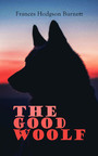 The Good Wolf - Including Barty Crusoe and His Man Saturday