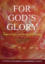 For God's Glory - Miracles, Signs & Wonders