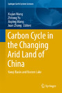 Carbon Cycle in the Changing Arid Land of China - Yanqi Basin and Bosten Lake