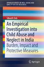 An Empirical Investigation into Child Abuse and Neglect in India - Burden, Impact and Protective Measures