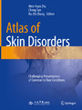 Atlas of Skin Disorders - Challenging Presentations of Common to Rare Conditions