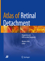 Atlas of Retinal Detachment - Diagnosis and Differential Diagnosis