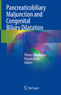 Pancreaticobiliary Maljunction and Congenital Biliary Dilatation