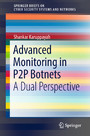 Advanced Monitoring in P2P Botnets - A Dual Perspective
